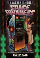Invasion of the Space Invaders An Addict's Guide