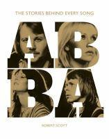ABBA The Stories Behind Every Song