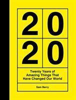 2020 Twenty Years of Amazing Things That Have Cha