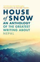 House Of Snow An Anthology Of The Greatest Writing