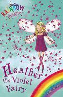 RAINBOW MAGIC #7 HEATHER THE VIOLET FAIRY