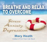 Cd Breathe And Relax To Overcome Stress Anxiety D