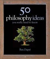 50 PHILOSOPHY IDEAS YOU REALLY NEED TO K