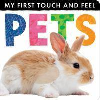 My First Touch and Feel Pets