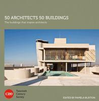 50 Architects 50 Buildings That Inspire them