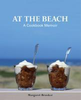 At The Beach A Cookbook Memoir