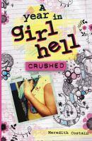 Crushed - #1 A Year in Girl Hell