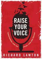 Raise Your Voice Transforming How You Speak Sing