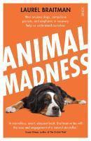 Animal Madness How Anxious Dogs Compulsive Parro