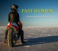 Fast Women Pioneering Women Motorcyclists