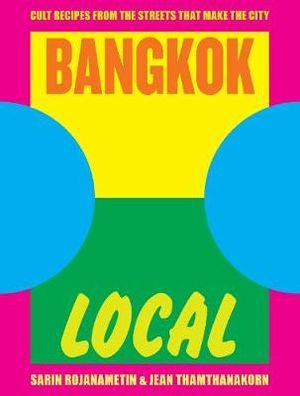 Bangkok Local Cult recipes from the streets that