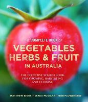 Complete Book of Vegetables Herbs and Fruit in Australia