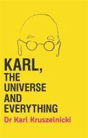 Karl the Universe and Everything