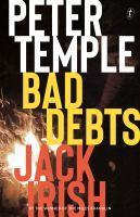 Bad Debts Jack Irish Book One