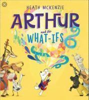Arthur and the What-Ifs